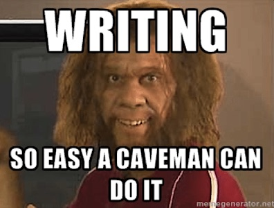 Writing So Easy A Caveman Can Do It Chris The Story Reading Ape S Blog
