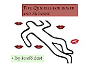 Five Quickies For Roger And Suzanne