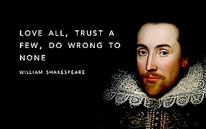Love-all-trust-a-few-do-wrong-to-none.-–-William-Shakespeare