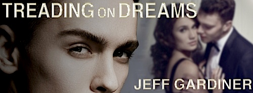 Treading on Dreams by Jeff Gardiner - sm banner