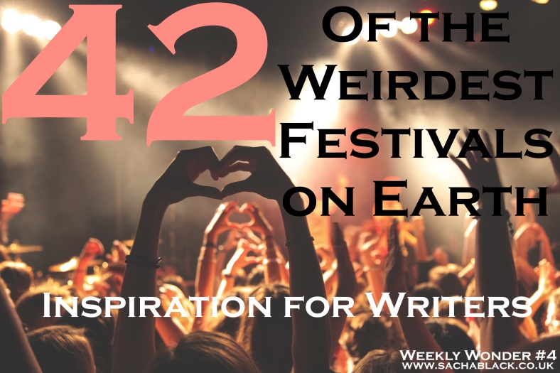 42 of The Weirdest Festivals on Earth - Inspiration for Writers