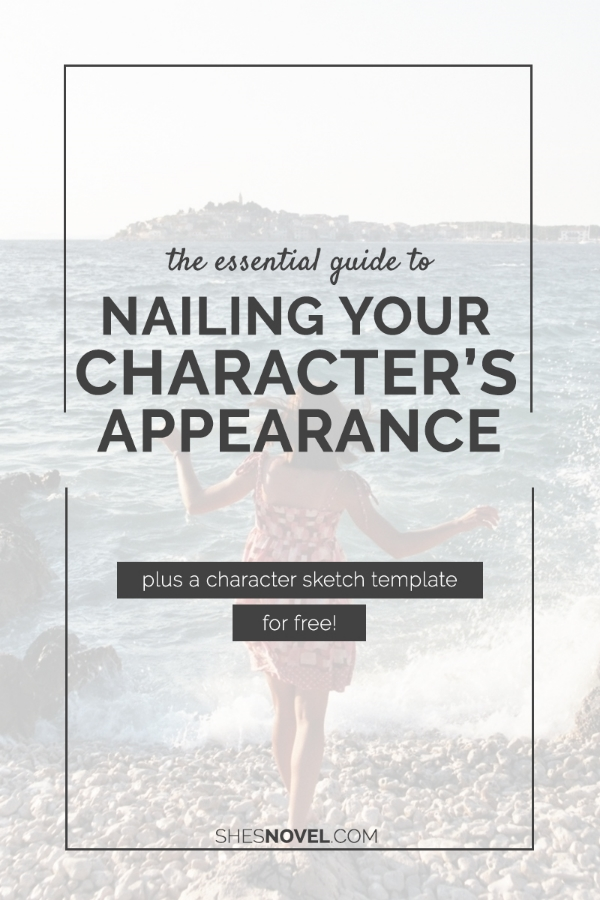 The Essential Guide To Nailing Your Character\'s Appearance (plus a ...