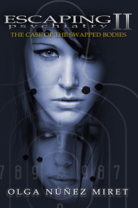 Escaping Psychiatry 2. The Case of the Swapped Bodies by Olga Núñez Miret. Cover by Ernesto Valdés. Any day now... well, not quite