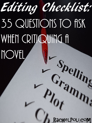 Editing Checklist: 35 Questions to ask when Critiquing a Novel
