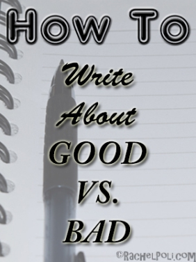 how-to-write-about-good-vs-bad