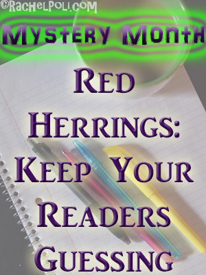 Red Herrings: How To Keep Your Readers Guessing [Mystery Month]