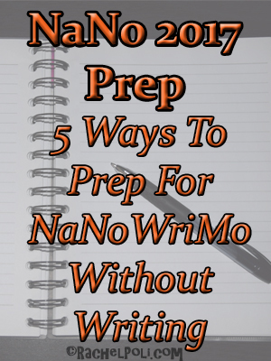 5 Ways to prep for NaNo without writing