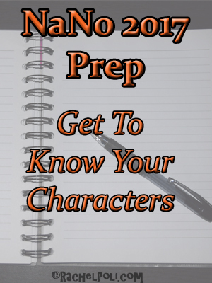NaNoWriMo 2017 Prep: Get To Know Your Characters