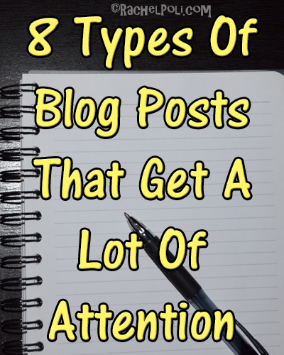 8 Types of Blog Posts That Get A Lot of Attention | Blogging | How To Blog | RachelPoli.com