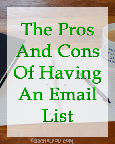 The pros and cons of having an email list for your blog | blogging | email list | newsletter | RachelPoli.com