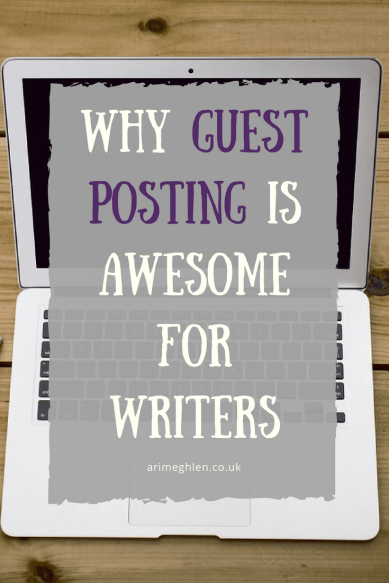 Why guest posting is awesome for writers.