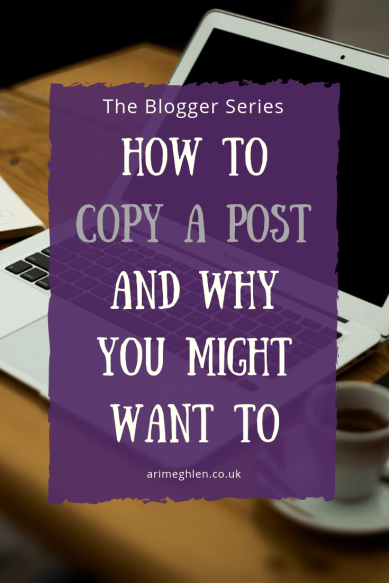 Title Image: The Blogger Series: How to copy a post and why you might want to