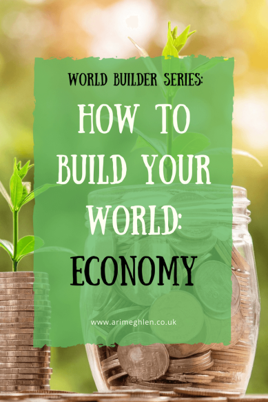 Title Image: World Builder Series: How to build your world: Economy. Image: Jar of money with a plant growing out the top. Growth
