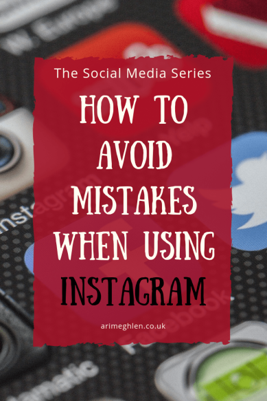 The Social Media Series: How to avoid mistakes when using Instagram