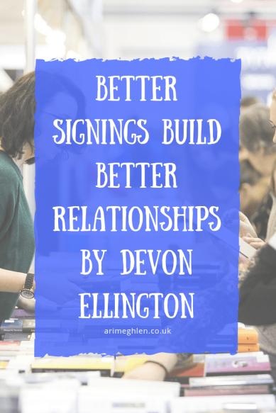 Better signings build better relationships by Devon Ellington. Book Signings.