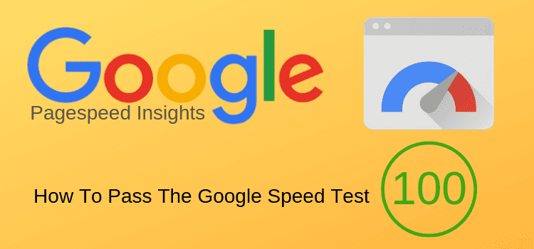 How You Can Pass The Pagespeed Insights Google Speed Test ...