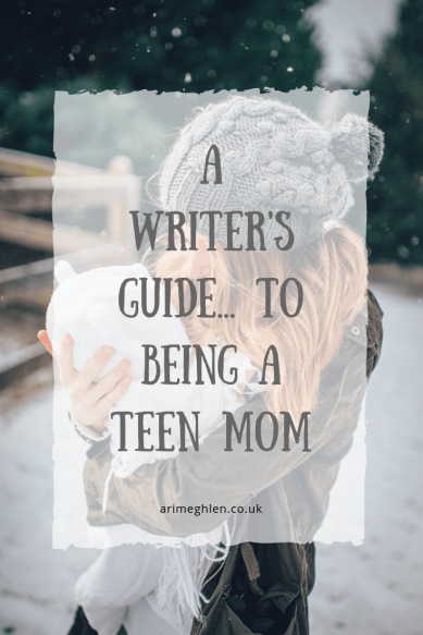 A Writer's Guide to being a Teen Mom.  Image: Mother holding a baby
