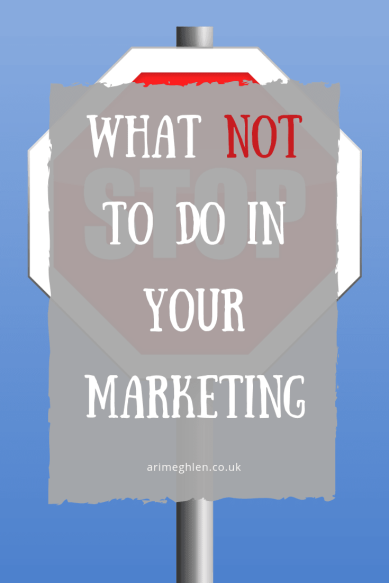 What NOT to do in your book Marketing. Marketing tips for Writers.  Image: Stop sign