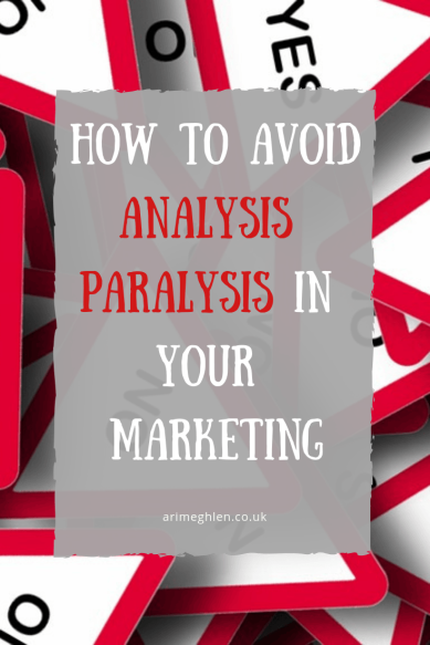 How to avoid analysis paralysis in your marketing. Image of Yes and No signs. Image from Pixabay