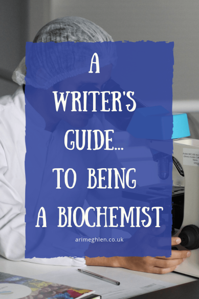 A Writer's guide to being a Biochemist. Image of scientist with a microscope from Pixabay