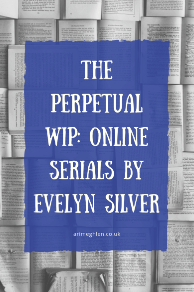 The Perpetual WIP: Online serials by Evelyn Silver. Image from Pixabay