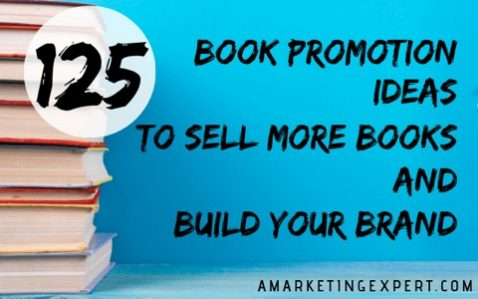 125 Book Promotion Ideas to Sell More Books and Build Your Brand – by Penny Sansevieri…