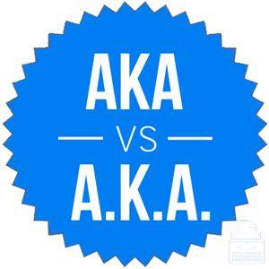 Aka or A.k.a. – What is Correct? – by Writing Explained…