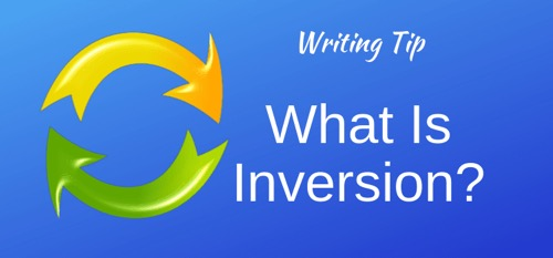 How You Can Use Inversion In English To Improve Your Writing – by Derek Haines…