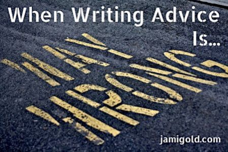 Can Common Writing Advice Be Wrong? – by Jami Gold…