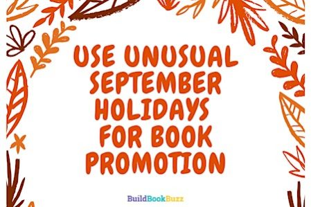 Use unusual September holidays for book promotion – by Sandra Beckwith…
