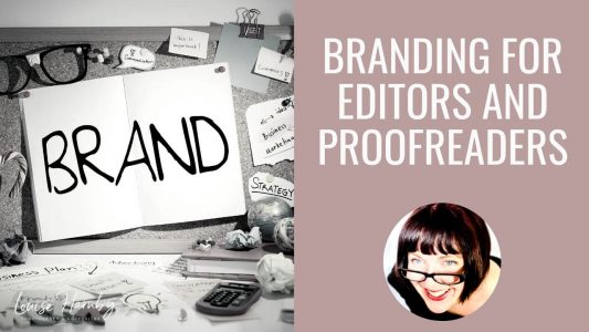 Branding for editors and proofreaders – beyond me, me, me – by Louise Harnby…