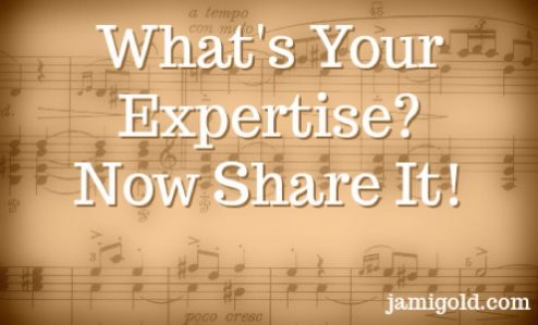 Do You Share Your Expertise? – by Jami Gold…