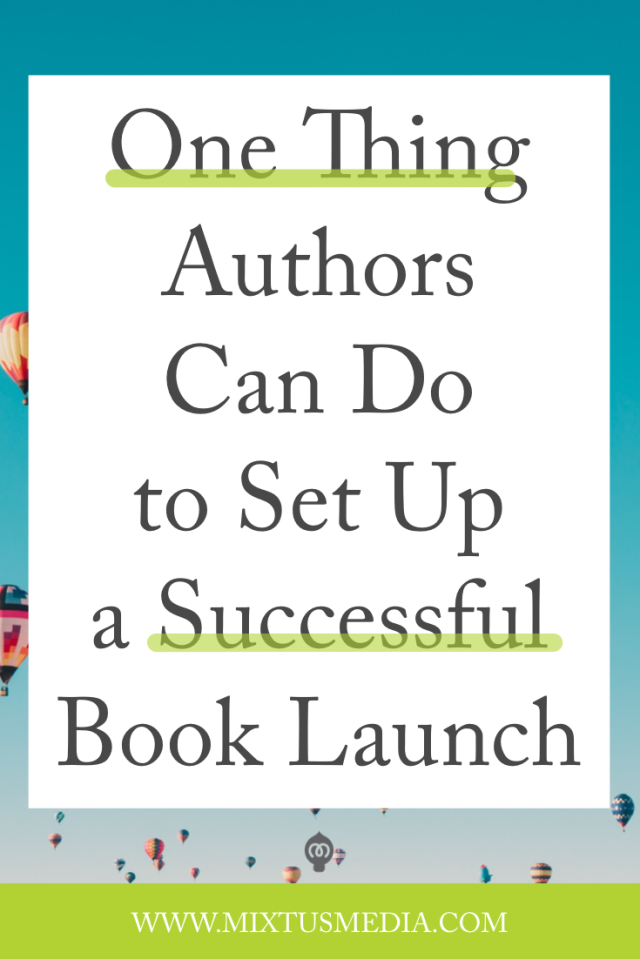 One Thing Authors Can Do to Set Up a Successful Book Launch – Written By Jenn Hanson-DePaula