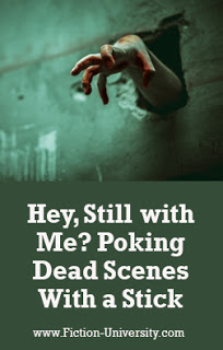 Hey, Still with Me? Poking Dead Scenes With a Stick, Part One revision, cutting scenes, editing, deleting scenes – by Janice Hardy…