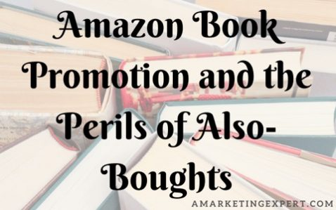 Amazon Book Promotion and the Perils of Also-Boughts – by Penny Sansevieri…