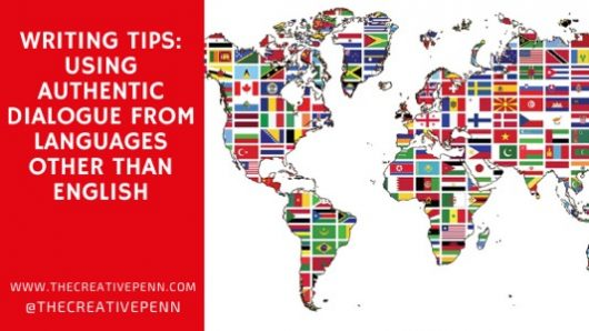 Writing Tips: Using Authentic Dialogue From Languages Other Than English – by Julie Tetel Andresen…
