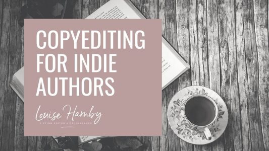 Fiction copyediting for indie authors: Are you fit for purpose? – by Louise Harnby…