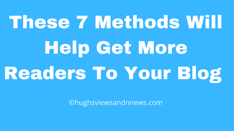 Banner for the blog post 'These 7 Methods Will Help Get More Readers To Your Blog'